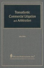 Transatlantic Commercial Litigation and Arbitration