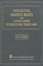 Intellectual Property Rights and United States International Trade Laws