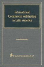 International Commercial Arbitration in Latin America