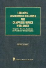 Lobbying, Government Relations, and Campaign Finance Worldwide