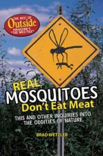 Real Mosquitoes Don't Eat Meat