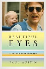 Beautiful Eyes - A Father Transformed