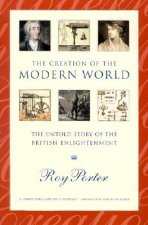 Creation of the Modern World - the Untold Story of the British Enlightenment