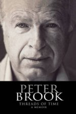Peter Brook: Threads of Time