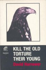 Kill the Old, Torture the Young