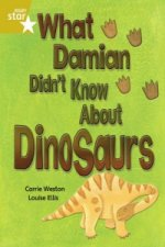 Rigby Star Independent Gold Reader 3: What Damian Didn't Know About Dinosaurs