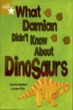 Rigby Star Independent Year 2/P3 Gold Level: What Damian Didn't Know About Dinosaurs