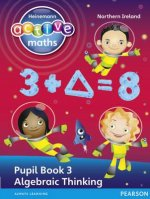 Heinemann Active Maths NI KS2 Exploring Number Pupil Book 3 - Algebraic Thinking