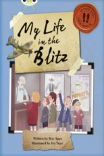 Bug Club Blue B/4A (KS2) in Her Shoes: My Life in the Blitz