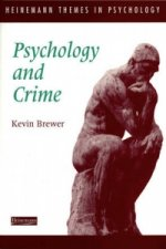 Heinemann Themes in Psychology: Psychology and Crime