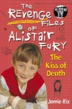 Revenge Files of Alistair Fury: The Kiss of Death