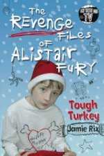 Revenge Files of Alistair Fury: Tough Turkey