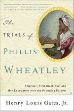 Trials of Phillis Wheatley
