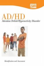 Ad/HD: Identification and Assessment (CD)
