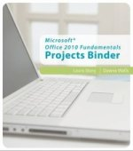 Microsoft Office 2010 Fundamentals Projects Binder