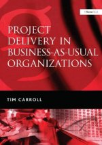 Project Delivery in Business-as-Usual Organisations