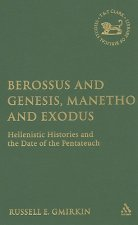 Berossus and Genesis, Manetho and Exodus