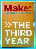 MAKE Magazine: The Third Year