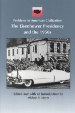 Eisenhower Presidency and the 1950s