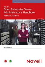 NetWare and Novell Open Enterprise Server Administrator's Handbook