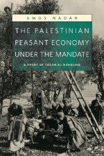 Palestinian Peasant Economy Under the Mandate
