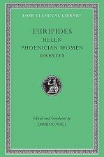 Helen. Phoenician Women. Orestes