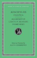 Oresteia: Agamemnon. Libation-Bearers. Eumenides