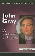 John Gray and the Problem of Utopia