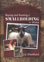 Practical Guide to Buying and Running a Smallholding in Wales