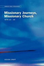 Missionary Journeys, Missionary Church Acts 13-20