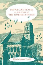 People and Places in the Story of the Scottish Church