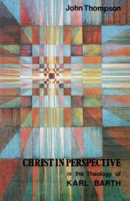 Christ in Perspective in the Theology of Karl Barth
