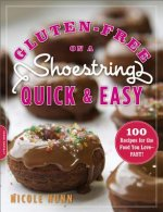 Gluten-Free on a Shoestring Quick and Easy
