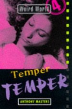 Weird World: Temper, Temper