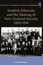 Scottish Ethnicity and the Making of New Zealand Society, 1850-1930