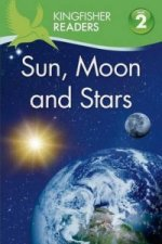 Kingfisher Readers L2: Sun, Moon, and Stars