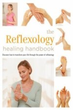The Reflexology healing handbook