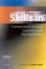 Skills in Transactional Analysis Counselling and Psychotherapy