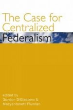 Case for Centralized Federalism