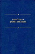 Critical Essays on James Merrill