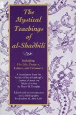 Mystical Teachings of Al-Shadhili