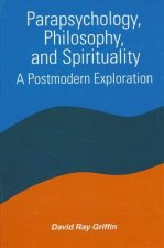 Parapsychology, Philosophy and Spirituality