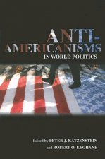 Anti-Americanisms in World Politics
