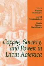 Coffee, Society and Power in Latin America