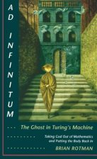 Ad Infinitum...the Ghost in Turing's Machine