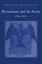 Byzantium and Its Army, 284-1081
