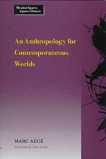 Anthropology for Contemporaneous Worlds