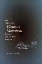 Chinese Women's Movement Between State and Market