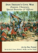 Don Troiani's Civil War Zouaves, Chasseurs, Special Branches, & Officers