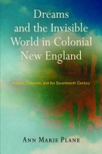 Dreams and the Invisible World in Colonial New England